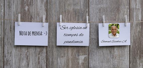Nota de prensa: Ser Iglesia en tiempos de pandemia, Samuel Escobar